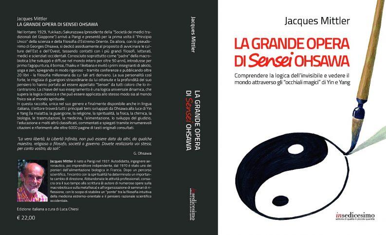 """Copertina de """"La Grande Opera di Sensei Ohsawa"""" - di Jacques Mittler - A cura di Luca Chiesi"""